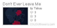 Dont_Ever_Leave_Me