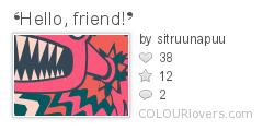❛Hello_friend!❜