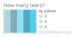 How many tears?