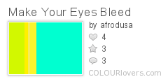 Make_Your_Eyes_Bleed